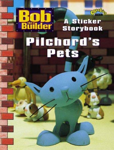 Bob the Builder: Pilchard's Pets (A Sticker Storybook): Jimmy Hibbert