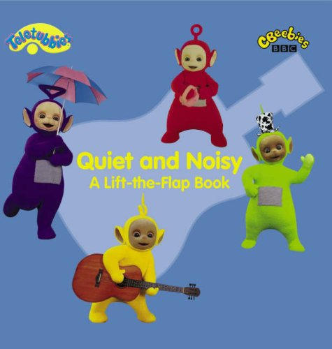 9780563492450: Quiet and Noisy - A Lift-the-flap Book (Teletubbies)