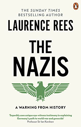 The Nazis - A Warning From History: Rees, Laurence