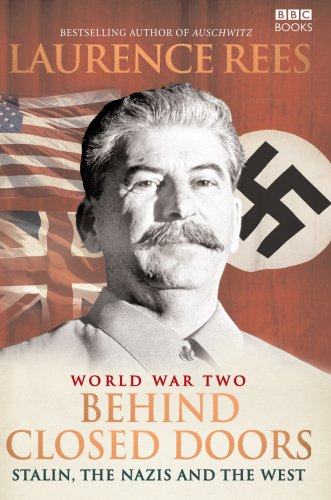 9780563493358: World War II Behind Closed Doors : Stalin, the Nazis and the West