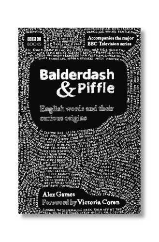 Balderdash & Piffle: English words and Their Curious Origins