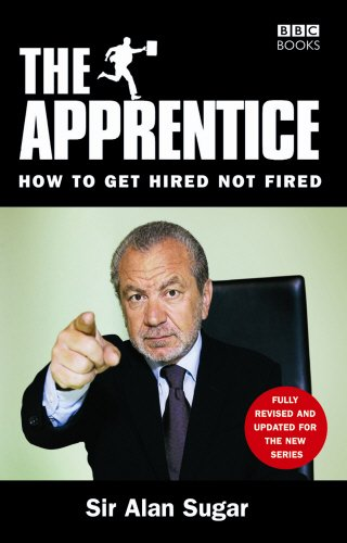 9780563493372: The Apprentice: How to Get Hired Not Fired