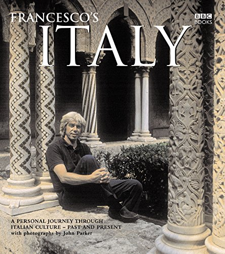 9780563493488: Francesco's Italy: A Personal Journey through Italian Culture - Past and Present
