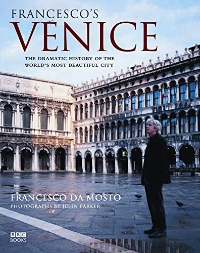 9780563493631: Francesco's Venice: The Dramatic History of the World's Most Beautiful City