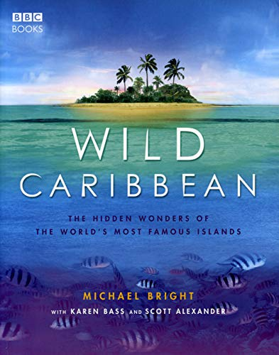 9780563493839: Wild Caribbean: The hidden wonders of the world's most famous islands.