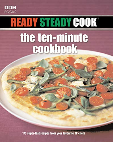 Ready Steady Cook: The Ten Minute Cookbook: 175 Superfast Recipes from Your Favourite TV Chefs (0563493895) by Brian Turner; Gino D'Acampo; James Martin; James Tanner; Lesley Waters; Nick Nairn; Paul Rankin; Phil Vickery; Ross Burden; Tony Tobin