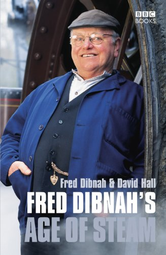 Fred Dibnah's Age of Steam (056349395X) by Fred Dibnah