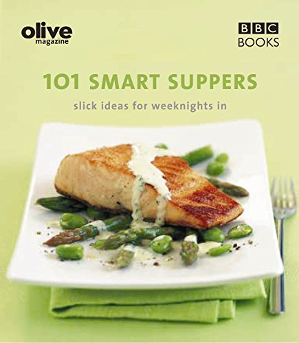 Olive Magazine: 101 Smart Suppers
