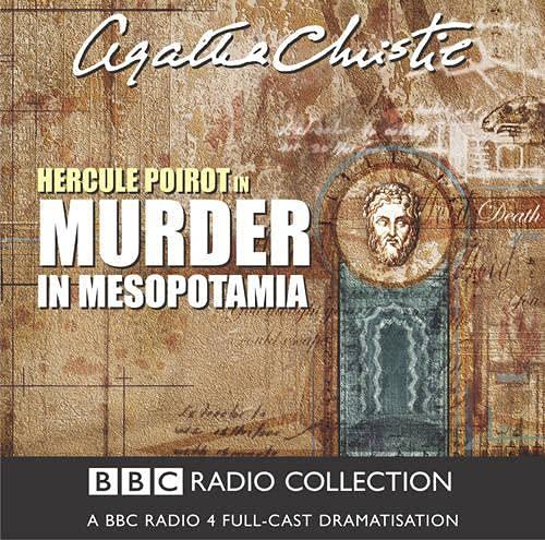 Murder in Mesopotamia (A BBC Radio 4 Full-Cast Dramatisation): AudioGO