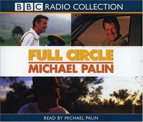 9780563494669: Full Circle: A Pacific Journey with Michael Palin (Radio Collection)