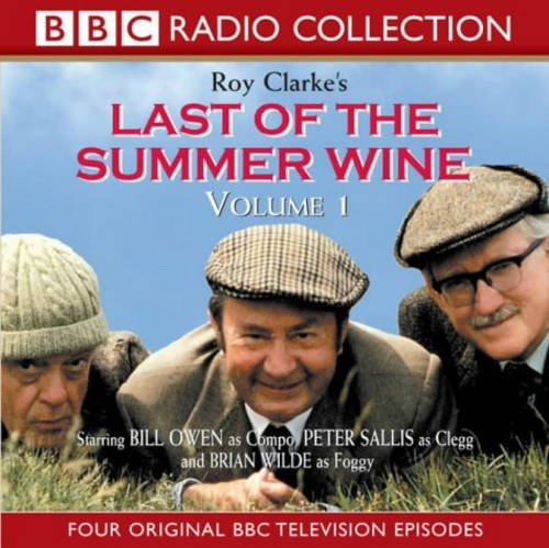 9780563495093: Last of the Summer Wine, Volume 1: Four Original BBC Television Episodes - Starring Bill Owen, Peter Sallis and Brian Wilde v. 1 (BBC Radio Collection)