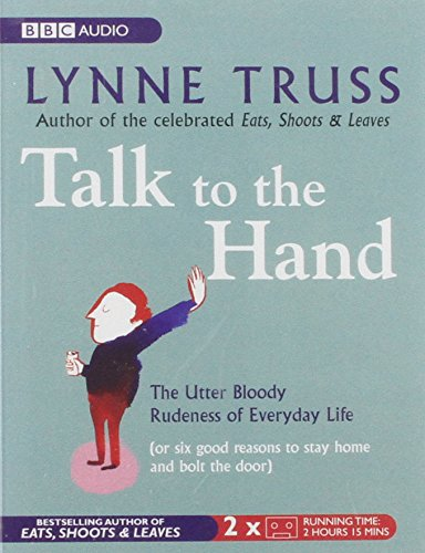 9780563504290: Talk to the Hand: The Utter Bloody Rudeness of Everyday Life