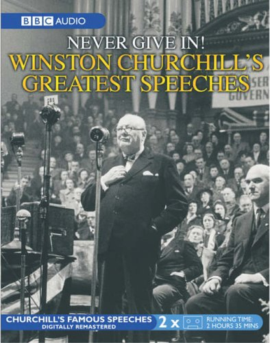 9780563504375: The Greatest Churchill Speeches: Never Give In!