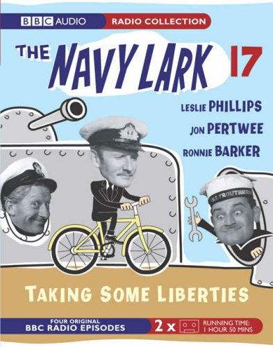 "The ""Navy Lark"": Taking Some Liberties v. 17 (0563510145) by Ronnie Barker; Leslie Phillips; Jon Pertwee"