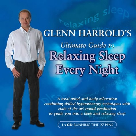 9780563510185: Glenn Harrold's Ultimate Guide to Relaxing Sleep Every Night (BBC Audio Collection: Lifestyle)