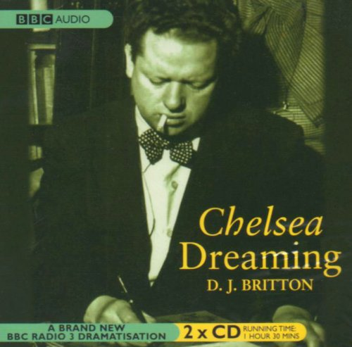 9780563510390: Chelsea Dreaming: A Play About Dylan Thomas (BBC Audio)