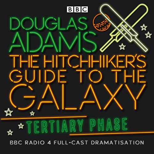 The Hitchhiker's Guide to the Galaxy: The Tertiary Phase: Adams, Douglas