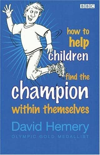 9780563519683: How to Help Children Find the Champion Inside Themselves