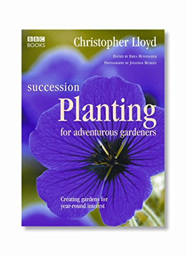 9780563521105: Succession Planting for Adventurous Gardeners