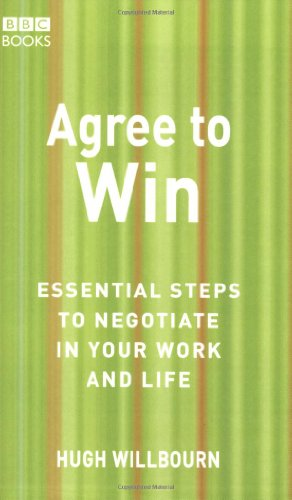 9780563521488: Agree to Win: Essential Steps to Negotiate in Your Work and Life