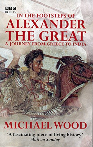 9780563521938: In the Footsteps of Alexander the Great: A Journey from Greece to Asia