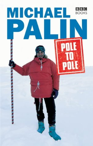 Pole to Pole (0563521988) by Palin, Michael