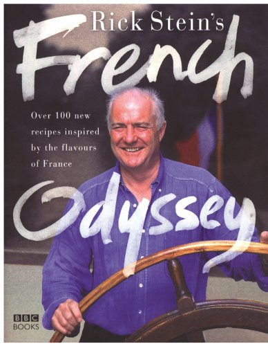 9780563522133: Rick Stein's French Odyssey: Over 100 New Recipes Inspired by the Flavours of France