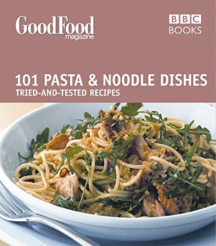 Good Food: 101 Pasta and Noodle Dishes (Good Food Magazine): Wright, Jeni