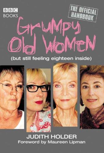 9780563522539: Grumpy Old Women: The Official Handbook: (But Still Feeling Eighteen Inside)