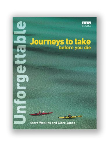 9780563522638: Unforgettable Journeys to Take Before You Die (Unforgettable... Before You Die S)