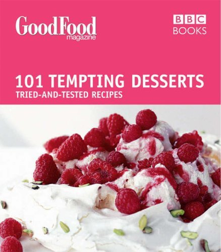 9780563522928: Good Food: Tempting Desserts: Triple-tested Recipes: Tried-and-tested Recipes (Good Food 101)