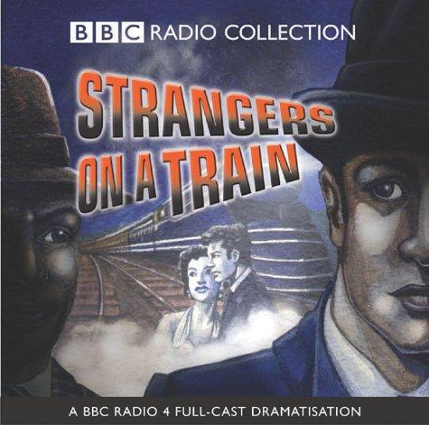 9780563523611: Strangers on a Train (BBC Radio Collection)