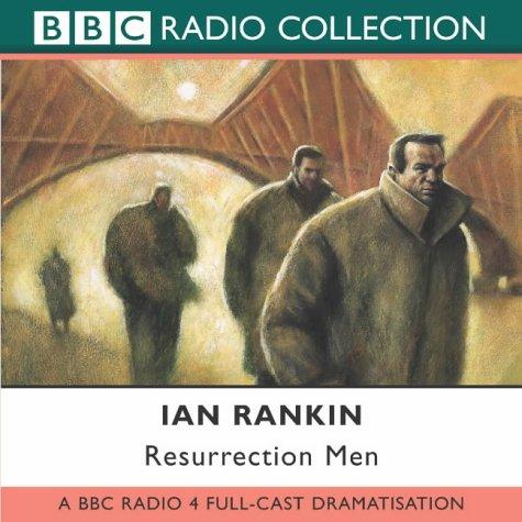 9780563524502: Resurrection Men: BBC Radio 4 Full-cast Dramatisation (Radio Collection)