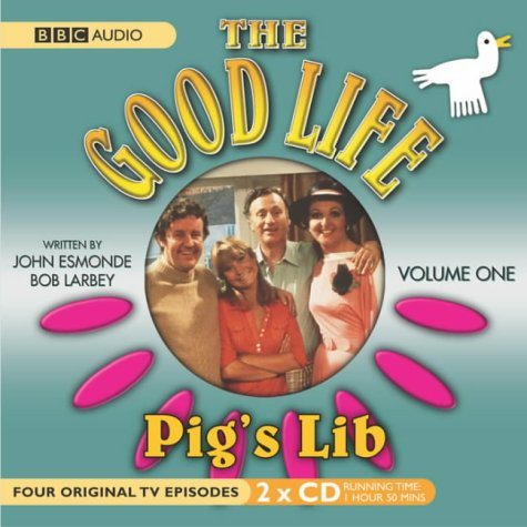 9780563526117: Good Life, The Volume 1 Pig's Lib