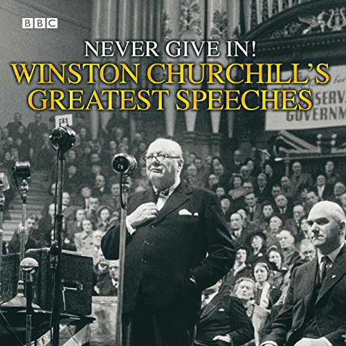 9780563526728: Winston Churchill's Greatest Speeches: Vol 1: Never Give In!: No. 1 (Radio Collection)