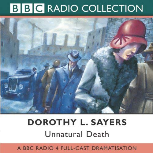 9780563528111: Unnatural Death: BBC Radio 4 Full-cast Dramatisation (BBC Radio Collection)