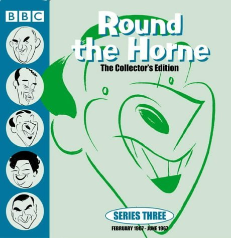9780563528258: Round The Horne: The Collector's Edition Series Three: February 1967 -June 1967: Series 3 (Radio Collection)
