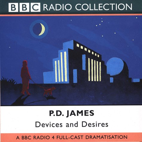 9780563528289: Devices and Desires (Adam Dalgliesh Mystery, A Full-Cast Dramatization)