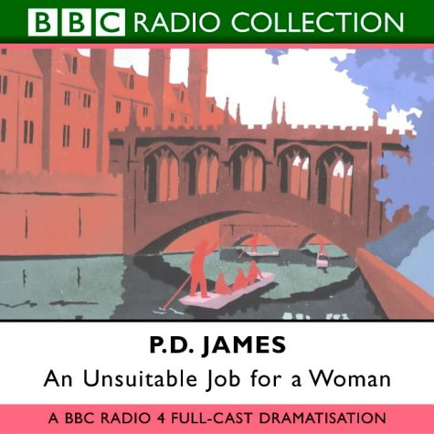 9780563529323: An Unsuitable Job for a Woman: BBC Radio 4 Full-cast Dramatisation (BBC Radio Collection)