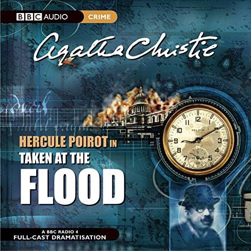 Taken At The Flood (BBC Radio Collection): Agatha Christie