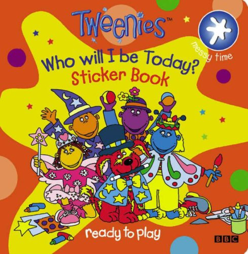 9780563533795: Tweenies: Who Will I be Today? Sticker Book