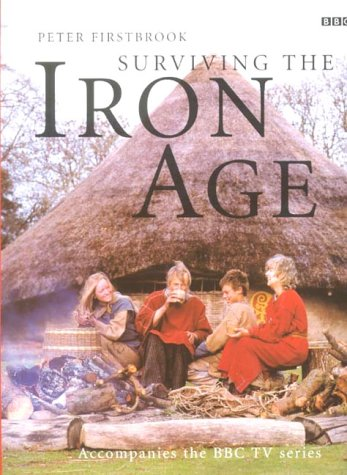 9780563534020: Surviving the Iron Age