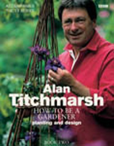Exceptional Alan Titchmarsh How To Be A Gardener Book Two: Titchmarsh, Alan Pictures Gallery