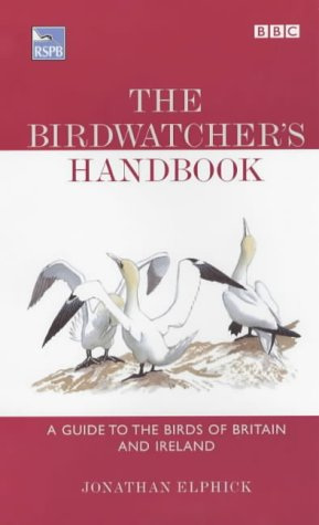 9780563534167: The Birdwatcher's Handbook: A Guide to the Birds of Britain and Ireland