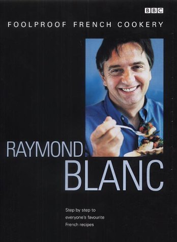 Foolproof French Cookery: Raymond Blanc [inscribed]