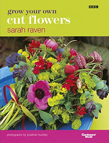 9780563534655: Grow Your Own Cut Flowers