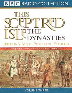 This Sceptred Isle: Dynasties: Britain's Most Powerful Families v.3 (BBC Radio Collection) (Vol 3) (0563536063) by Christopher Lee