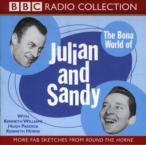 9780563536390: The Bona World Of Julian & Sandy (BBC Radio Collection)