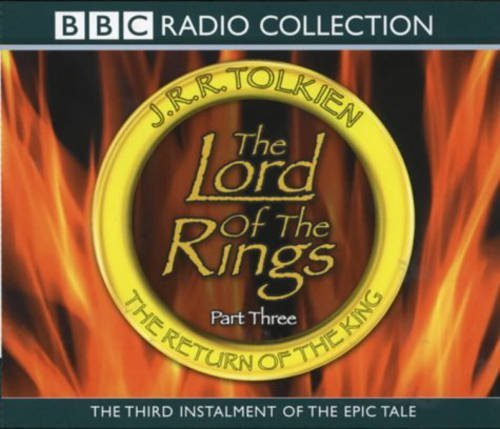9780563536598: The Lord Of The Rings The Return Of The King (BBC Radio Collection - Lord of the Rings) (Vol 3)