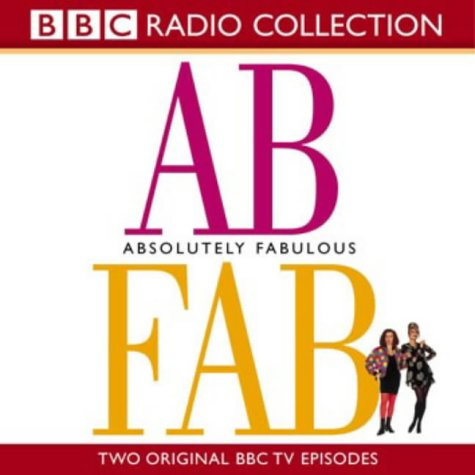 9780563536727: Absolutely Fabulous: Two Original TV Episodes (BBC Radio Collection)